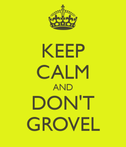 keep-calm-and-don-t-grovel
