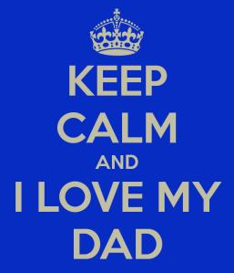 keep-calm-and-i-love-my-dad-5 (1)