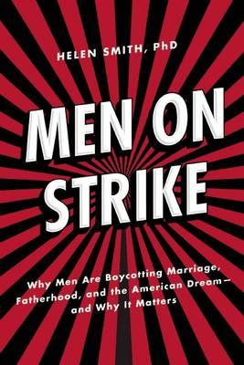 men-on-strike-why-men-are-boycotting-marriage-fatherhood-and-the-american-dream-and-why-it-matters