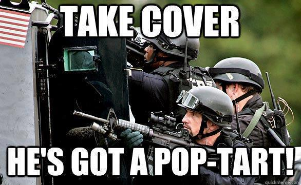 take_cover_hes_got_a_pop_tart