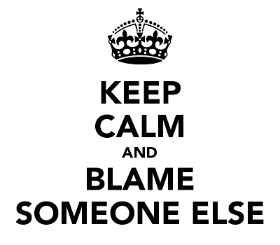 keep-calm-and-blame-someone-else-1