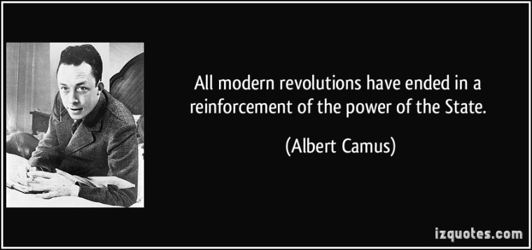 quote-all-modern-revolutions-have-ended-in-a-reinforcement-of-the-power-of-the-state-albert-camus-30628