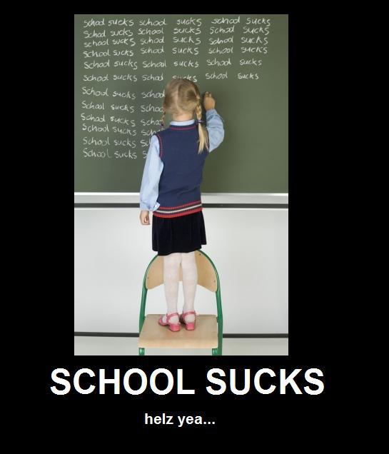 school_sucks_by_GothixBE