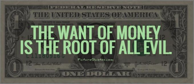 the-want-of-money-is-the-root-of-all-evil-quote-1