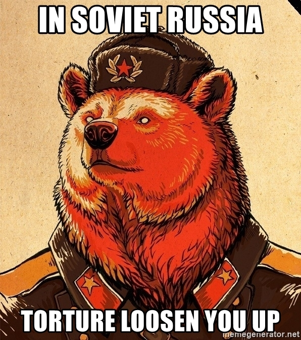 in-soviet-russia-torture-loosen-you-up